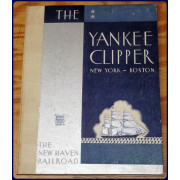 THE YANKEE CLIPPER: NEW YORK - BOSTON. 4 3/4 Hours of De Luxe Travel Between New York and Boston