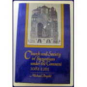 CHURCH AND SOCIETY IN BYZANTIUM UNDER THE COMNENI 1081-1261