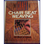 THE CRAFT OF CHAIR SEAT WEAVING WITH CANE, RUSH, SPLINT AND ROPE