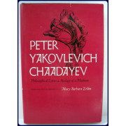 PETER YAKOVLEVICH CHAADAYEV. Philosophical Letters & Apology of a Madman.