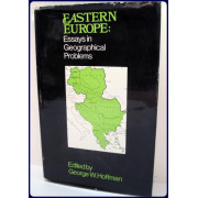 EASTERN EUROPE. ESSAYS IN GEOGRAPHICAL PROBLEMS.