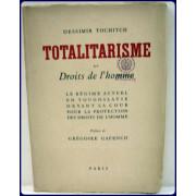 TOTALITARISME ET DROITS DE L'HOMME. Le regime actuel en Yugoslavie devant  la cour pour la protection des droits de l'homme. Preface de Gregoirie Gafenco.