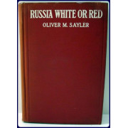 RUSSIA WHITE OR RED. With illus. from photographs by the author.