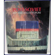 POST-SOVIET ART AND ARCHITECTURE.