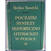 POCZATKI SYNTEZY HISTORYCZNO LITERACKIEJ W POLSCE. O Sposobach Syntetycnego Ujmowania Literatury w 1 Polowie w XIX.