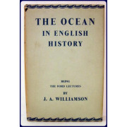 THE OCEAN IN ENGLISH HISTORY. Being the Ford Lectures.