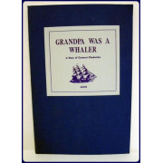 GRANDPA WAS A WHALER. A Story of Carteret Chadwicks.