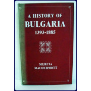 A HISTORY OF BULGARIA 1393-1885