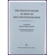 SIR FRANCIS DRAKE AS SEEN BY HIS CONTEMPORARIES. An Essay by..... With a Bibliographical Supplement of Works Relating to Drake at the John Carter Brown Library.