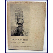 THE SEA IN SHIPS.  The Story of A Sailing Ship's Voyage Round Cape Horn