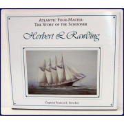 ATLANTIC FOUR-MASTER: THE STORY OF THE SCHOONER. HERBERT L. RAWDING. 1919-1947.