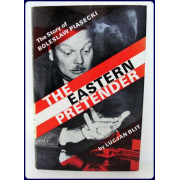 THE EASTERN PRETENDER. Boleslaw Piasecki: His Life and Times