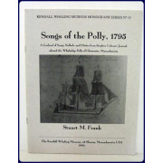 SONGS OF THE POLLY, 1795. A Garland of Songs, Ballads, and Ditties from Stephen Cahoon's Journal Aboard the Whaleship Polly of Gloucester, Massachusetts