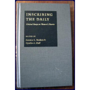 INSCRIBING THE DAILY. Critical Essays on Women's Diaries