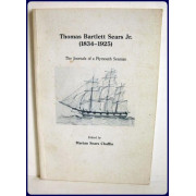 THOMAS BARTLETT SEARS, JR., 1834-1925. The Journals of a Plymouth Seaman.