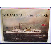 STEAMBOAT TO THE SHORE. A Pictorial History of the Steamboat Era in Monmouth County, New Jersey. 1st. Ed.