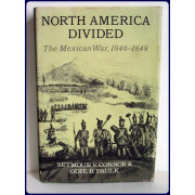 NORTH AMERICA DIVIDED. The Mexican War, 1846-48.