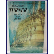 TURNER. THE MAN AND HIS ART.