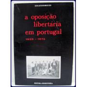 A OPOSICAO LIBERTARIA EM PORTUGAL, 1939-1974.