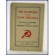 THE PLATFORM OF THE CLASS STRUGGLE. National Platform of the Workers (Communist) Party.