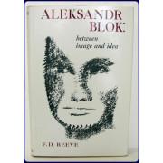 ALEKSANDR BLOK: BETWEEN IMAGE AND IDEA.