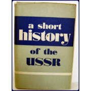 A SHORT HISTORY OF THE USSR.