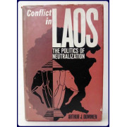 CONFLICT IN LAOS. The politics of neutralization.