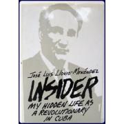 INSIDER. MY LIFE AS A REVOLUTIONARY IN CUBA.