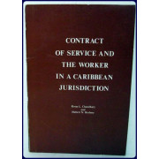 CONTRACT OF SERVICE AND THE WORKER IN A CARIBBEAN JURISDICTION. WITH SPECIAL REFERENCE TO GUYANA.
