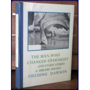 THE MAN WHO CHANGED OVERNIGHT And Other Stories & Dreams 1970-1974