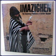 IMAZIGHEN. THE VANISHING TRADITIONS OF BERBER WOMEN.