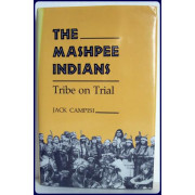 THE MASHPEE INDIANS. Tribe on Trial
