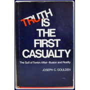 TRUTH IS THE FIRST CASUALTY. The Gulf of Tonkin Affair--Illusion and Reality.