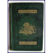 THE LIFE AND EXPLORATIONS OF DAVID LIVINGSTONE....INCLUDING EXTRACTS FROM DR. LIVINGSTONE'S LAST JOURNAL,...