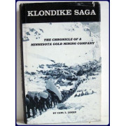 KLONDIKE SAGA.  The Chronicle of a Minnesota Gold Mining Company