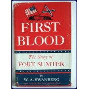 FIRST BLOOD. THE STORY OF FORT SUMTER.