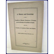 A HISTORY AND GENEALOGY OF THE FAMILIES OF BAYARD, HOUSTOUN OF GEORGIA, AND THE DESCENT OF THE BOLTON FAMILY FROM THE FAMILIES OF ASSHETON, BYRON AND HULTON.