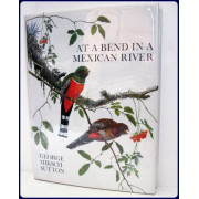 AT A BEND IN A MEXICAN RIVER. Illus. with colorplates and halftone drawings by the Author….