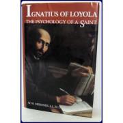 IGNATIUS OF LOYOLA. THE PSYCHOLOGY OF A SAINT.