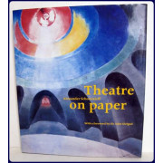 THEATRE ON PAPER. With foreword by Sir John Gielgud.