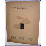 DOCUMENTOS DE ARTE COLONIAL SUDAMERICANO. Cuaderno 2: CHUQUISACA.