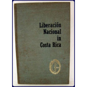 LIBERACION NACIONAL IN COSTA RICA. The Development of a Political Party in a Transitional Society.