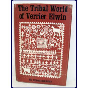 THE TRIBAL WORLD OF VERRIER ELWIN. AN AUTOBIOGRAPHY.