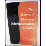 THE DAWN OF MODERN ADMINISTRATION IN INDIA.