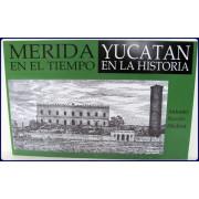MERIDA EN EL TIEMPO, YUCATAN EN LA HISTORIA.