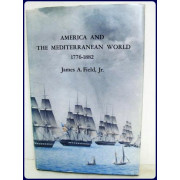 AMERICA AND THE MEDITERRANEAN WORLD, 1776-1882