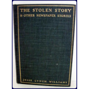 THE STOLEN STORY AND OTHER NEWSPAPER STORIES