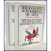 BIBLIOGRAFIA NOVOHISPANA DE ARTE. Primera Parte: IMPRESOS MEXICANOS RELATIVOSSS AL ARTE DE LOS SIGLOS XVI Y XVII; Segunda Parte: IMPRESOS      MEXICANOS RELATIVOS AL ARTE DEL SIGLO XVIII.