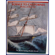 VOYAGE TO CALIFORNIA. WRITTEN AT SEA 1852. Edited By Amy Requa Russell, Marcia Russell Good, and Mary Good Lindgren.
