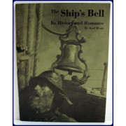 THE SHIP'S BELL. Its History and Romance.
